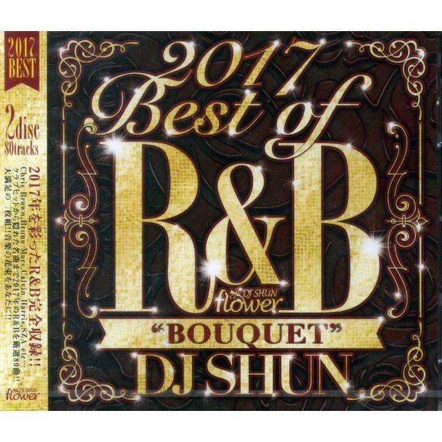 DJ SHUN / 2017 BEST OF R&B-BOUQUET- エンタメ/ホビーのCD(R&B/ソウル)の商品写真