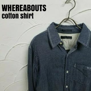 ウェアラバウツ(WHEREABOUTS)のWHEREABOUTS ウェアラバウツ  コットン シャツ(シャツ)