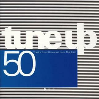 tune up 50Tracks from Universal Jazz (ジャズ)