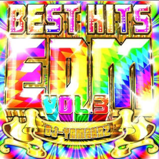 DJ YAMAKAZ / BEST HITS EDM VOL.3(クラブ/ダンス)
