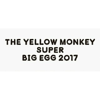 THE YELLOW MONKEY SUPER BIG EGG 2017(ミュージック)