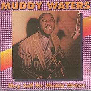 Muddy Waters  They Call Me(ブルース)