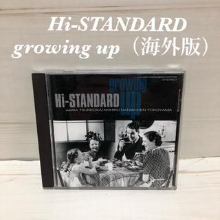 ハイスタンダード(HIGH!STANDARD)のgrowing up(海外版)/ Hi-STANDARD(ポップス/ロック(邦楽))