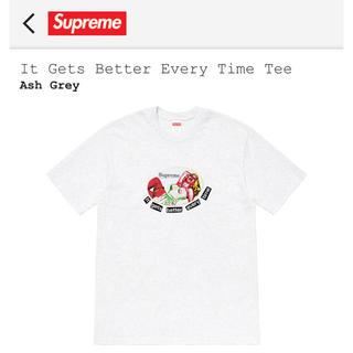 シュプリーム(Supreme)のSupreme It Gets Better Every Time Tee(Tシャツ/カットソー(半袖/袖なし))