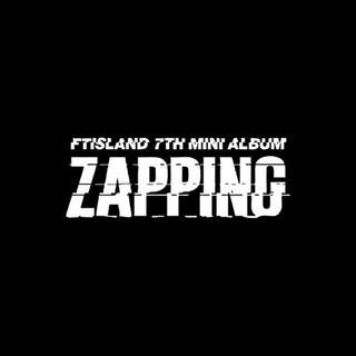 FTISLAND『ZAPPING』