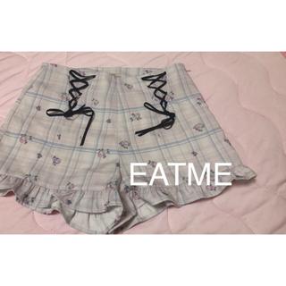 イートミー(EATME)のEATME(ショートパンツ)