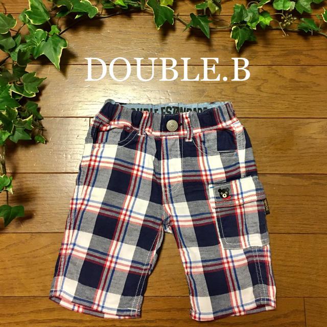DOUBLE.B(ダブルビー)のmiki house DOUBLE . B ハーフパンツ90 キッズ/ベビー/マタニティのキッズ服男の子用(90cm~)(パンツ/スパッツ)の商品写真
