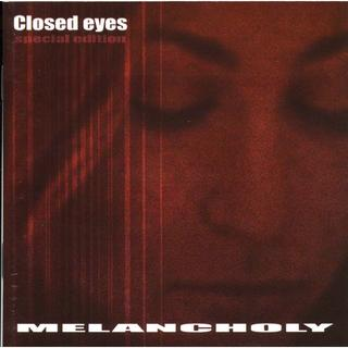 送料無料☺MELANCHOLY - Closed Eyes