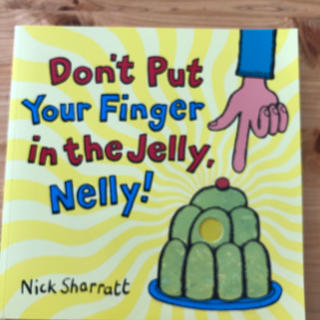 DON'T PUT YOUR FINGER IN THE JELLY,NELLY(洋書)