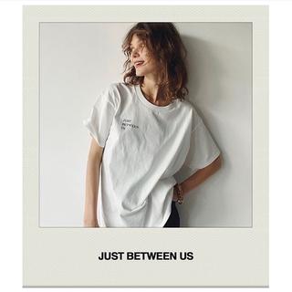 ドゥーズィエムクラス(DEUXIEME CLASSE)のDeuxieme Classe CALUX JUST BETWEEN US T(Tシャツ(半袖/袖なし))