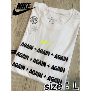 NIKE - 新品 NIKE ナイキ Tシャツ DRI-FIT AGAIN ホワイト L