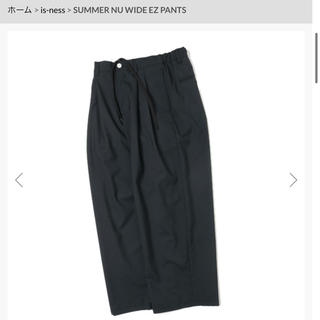 イズネス(is-ness)のSUMMER NU WIDE EZ PANTS is-ness (その他)