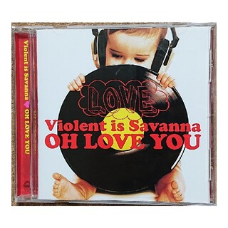 Violent is Savanna / OH LOVE YOU(ポップス/ロック(邦楽))