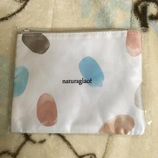 ナチュラグラッセ(naturaglace)のナチュラルグラッセ ポーチ♡(ポーチ)