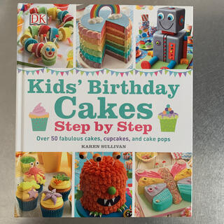 Kid's Birthday Cakes Step by Step 洋書 料理本(料理/グルメ)