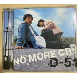D-51 NO MORE CRY(ポップス/ロック(邦楽))
