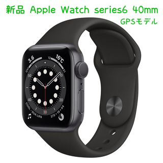 Apple Watch - Apple Watch series6 GPSモデル 40mm 新品