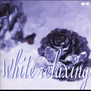 CD white relaxing~ホワイト リラクシング(ヒーリング/ニューエイジ)