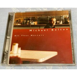 ソニー(SONY)のCD Michael Bolton All That Matters(ポップス/ロック(洋楽))